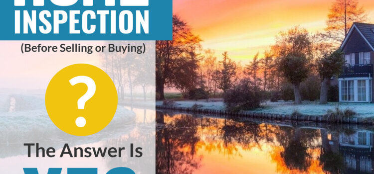 Home Inspection Tips for buyers and sellers!