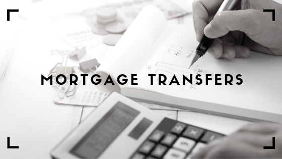 MORTGAGE TRANSFERS AND MORTGAGE RENEWALS. HOW DO THEY WORK?